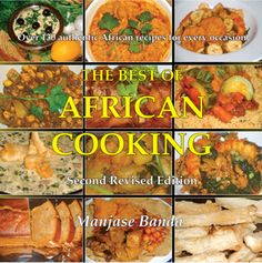 The Best of African Cooking Revised Second Edition EBook (English Edition) van [Banda, Manjase] Nigerian Food, Nigerian Culture, South African Recipes, Cooking With Kids, International Recipes, Easy Healthy Recipes, Cooking Recipes, Yummy Food, Dishes
