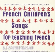 French Children's Songs for Teaching French by Armand Bégué and Arthur Simon -This record presents French songs for children, specially selected to provide a fun way of introducing young listeners to French language and culture. The songs convey a representative spirit of the country but also help children in learning correct French pronunciation and intonation.