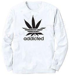 Addicted Long Sleeve T-Shirt HUF 420 Marijuana OG Kush Dope Only Weed Stoner POT