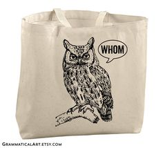 Large Totes Beach Bags Canvas Tote Bag Whom Owl Tote Reusable Grocery Bag Tote Teacher Bag Gifts for Teachers Gifts Library Bag Library Tote by GrammaticalArt on Etsy https://www.etsy.com/listing/155250868/large-totes-beach-bags-canvas-tote-bag