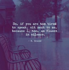I, too, am fluent in silence. Great Quotes, Quotes To Live By, Me Quotes, Motivational Quotes, Inspirational Quotes, Quotable Quotes, Word Porn, Beautiful Words, Wise Words