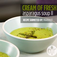 Cream of Fresh Asparagus Soup II - Soups, Stews and Chilis - Asparagus Recipes Healthy Best Asparagus Recipe, Creamed Asparagus, Fresh Asparagus, Best Cream Of Asparagus Soup Recipe, Gourmet Recipes, Cooking Recipes, Healthy Recipes, Barbecue Recipes, Cooking Tips