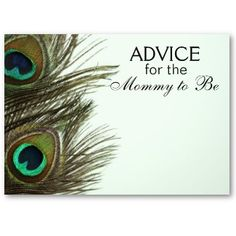 Advice for the Mommy to Be Peacock Feather Cards - cute idea for a baby shower