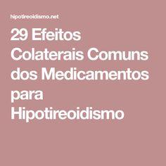 29 Efeitos Colaterais Comuns dos Medicamentos para Hipotireoidismo