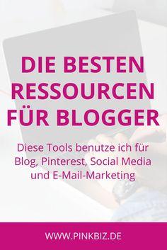 Die besten Ressourcen und Tools für Blogger. Diese Tools benutze ich für Blog, Pinterest, Social Media und E-Mail-Marketing
