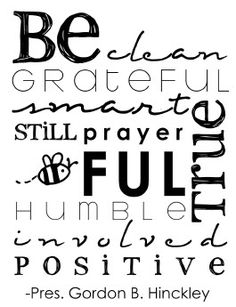 Be Grateful. Be Humble. Be Smart. Be Still. Be Prayerful. Be True. Be Clean.