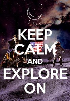 Keep Calm and Explore On