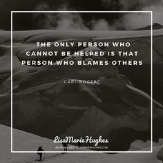 You posted on Instagram: The only person who cannot be helped is that person who blames others.  @lisa_hughes77  #quotes #motivationalquotes #inspirationalquotes — view photo
