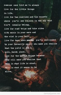 Always live for the little things in life quote