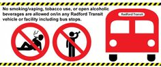 Smoking & Drinking are Not Allowed on Radford Transit buses or in Radford Transit bus stop shelters.