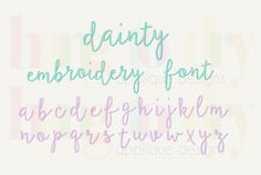 Trendy Applique and Embroidery Designs  http://www.hangtodryapplique.com/dainty-embroidery-font/