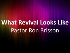 """""""What Revival Looks Like"""" by Pastor Ron"""