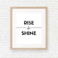 RISE & SHINE - Instant Download - 8x10 - 11x14 - Printable Art - Letterpress Style - Minimalist - Typography - Home Decor by MOJAgraphics on Etsy https://www.etsy.com/listing/192760370/rise-shine-instant-download-8x10-11x14