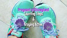 Pregnant at Disneyland: Counting Steps & Staying Active! - Babes in Disneyland Disney Home, Walt Disney World, Disneyland Resort, Stay Active, Counting, Brownies, Cake Brownies