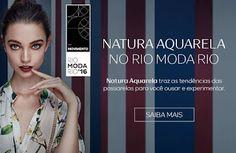 Natura para pessoas que amam se cuidar : Natura Aquarela traz as tendências das passarelas ...