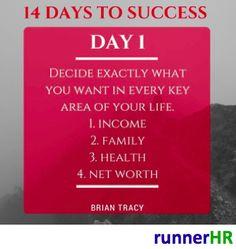 14 Days To Success Day #1 #BrianTracy #runnerHR