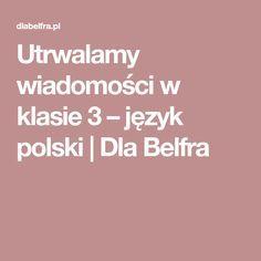 Utrwalamy wiadomości w klasie 3 – język polski | Dla Belfra