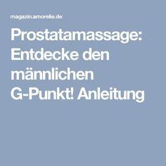 Prostatamassage: Entdecke den männlichen G-Punkt! Anleitung