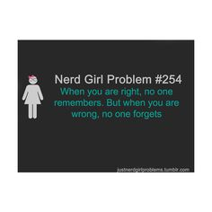Nerd Girl Problems ❤ liked on Polyvore pretty much my life!...this is definitely CAD