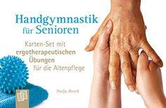 Handgymnastik für Senioren: Karten-Set mit ergotherapeutischen Übungen für die Altenpflege: Amazon.de: Nadja Busch: Bücher