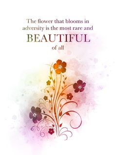 The flower that blooms in adversity is the most rare and beautiful of all, Quote… – Unique Wallpaper Quotes Beautiful Disney Quotes, Magical Quotes, Amazing Quotes, Disney Love Quotes, Girly Quotes, All Quotes, Words Quotes, Life Quotes, Qoutes