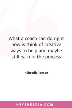 What coaches can do right now is think of creative ways to help and maybe still earn in the process. How to build an online coaching business quote Hope Quotes, All Quotes, Quotes To Live By, Mad Money, Boss Lady Quotes, Online Coaching, Daily Affirmations, Feeling Overwhelmed, Business Quotes