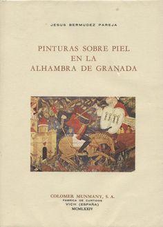 Pinturas sobre piel en la Alhambra de Granada / Jesús Bermudez Pareja PublicaciónVich : Colomer Munmany, 1974