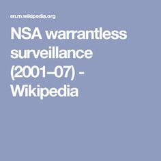 NSA warrantless surveillance (2001–07) - Wikipedia