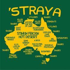 You say 'Straya instead of Australia. ✮ www.pinterest.com/WhoLoves/Australia ✮ #Australia