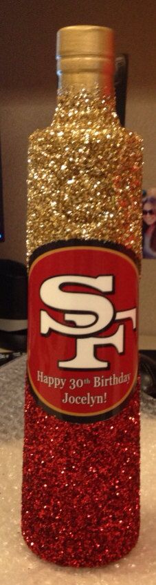 Custom San Francisco 49ers Cîroc Bottle via Etsy - given as a birthday gift to my BFF and her twin sister who are die hard fans.  Customize your own bottle... Bottlesparkle.com