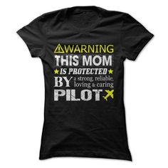 This Mom Is Protected By a Pilot T Shirts, Hoodies. Check price ==► https://www.sunfrog.com/Holidays/This-Mom-Is-Protected-By-a-Pilot-Ladies.html?41382 $21