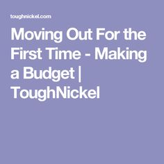 Moving Out For the First Time - Making a Budget | ToughNickel