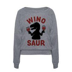 Winosaur | T-Shirts, Tank Tops, Sweatshirts and Hoodies | HUMAN