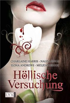 Nalini Singh: Höllische Versuchung (Must Love Hellhounds), publised by Egmont LYX.