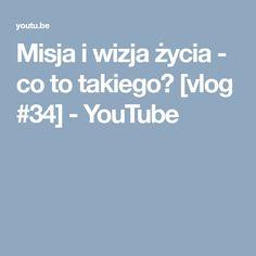 Misja i wizja życia - co to takiego? [vlog #34] - YouTube