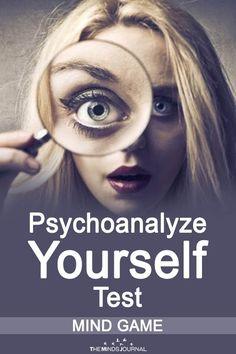 Psychoanalyze Yourself - Relational Psychology Test- Psychoanalyze Yourself – Relational Psychology Test Psychoanalyze Yourself Test – MIND GAME – themindsjournal. Personality Psychology, Psychology Quotes, Personality Quizzes, Health Psychology, True Colors Personality, Psychology Experiments, Enfp Personality, Educational Psychology, Counseling Psychology