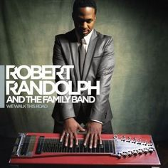 Robert Randolph and the Family Band- Time to get out of your chair and dance