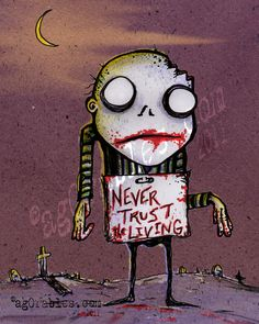 Never Trust the Living Zombie Art Print 8x10 By Agorables Lord of the Undead Ruler of Monsters