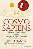 Cosmosapiens : human evolution from the origin of the universe