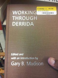 Working thru Derrida