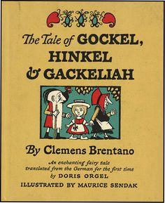The Tale of Gockel, Hinkel, & Gackeliah, written by Clemens Brentano, illustrations by Maurice Sendak