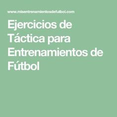 Ejercicios de Táctica para Entrenamientos de Fútbol
