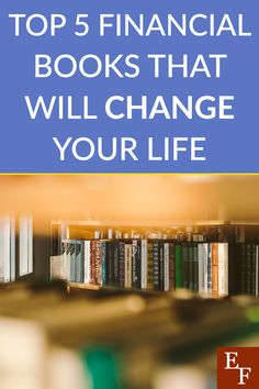 Top 5 Financial Books That Will Change Your Life | Everything Finance Business And Finance Books, Millionaire Next Door, How To Become Smarter, Why Read, Life Guide, Finance Blog, Managing Your Money, Financial Literacy, How To Get Rich