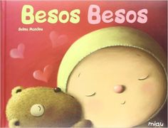 Kiss Kiss by Selma Mandine. Baby Play, Baby Kids, Baby Book To Read, Baby Books, Learning Games For Kids, Leader In Me, New Children's Books, School Librarian, Montessori Toddler