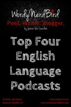 Top Four Podcasts about the English Language.   www.wordynerdbird.com
