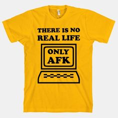 no real life only AFK
