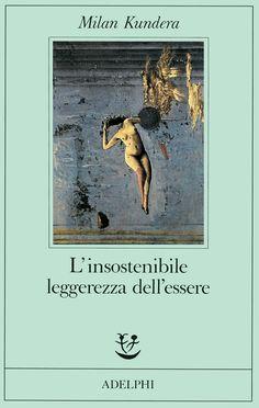 Milan Kundera - L'insostenibile leggerezza dell'essere