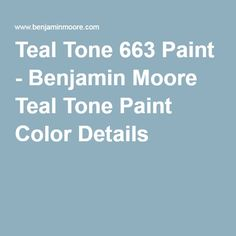 Teal Tone 663 Paint - Benjamin Moore Teal Tone Paint Color Details