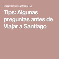 Tips: Algunas preguntas antes de Viajar a Santiago