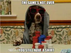Ainda tenho uma camisa e posso aposta-la...